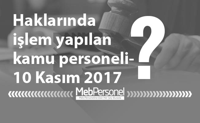 Haklarında işlem yapılan kamu personeli-10 Kasım 2017