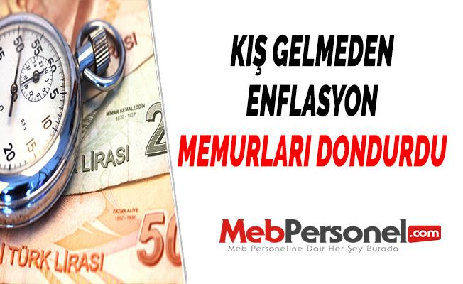 KIŞ GELMEDEN ENFLASYON MEMURLARI DONDURDU