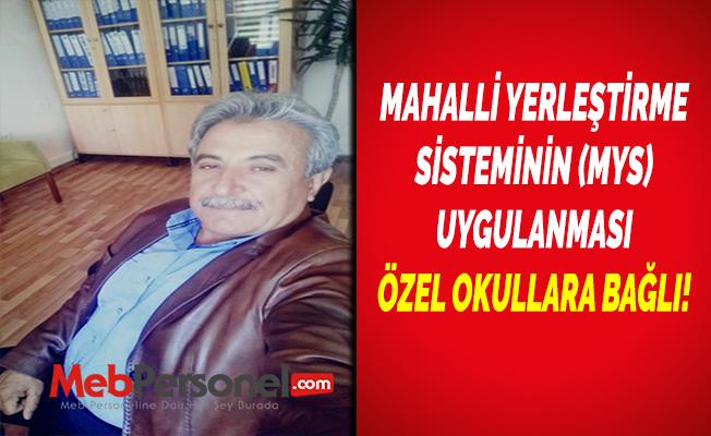 MAHALLİ YERLEŞTİRME SİSTEMİNİN (MYS) UYGULANMASI ÖZEL OKULLARA BAĞLI!