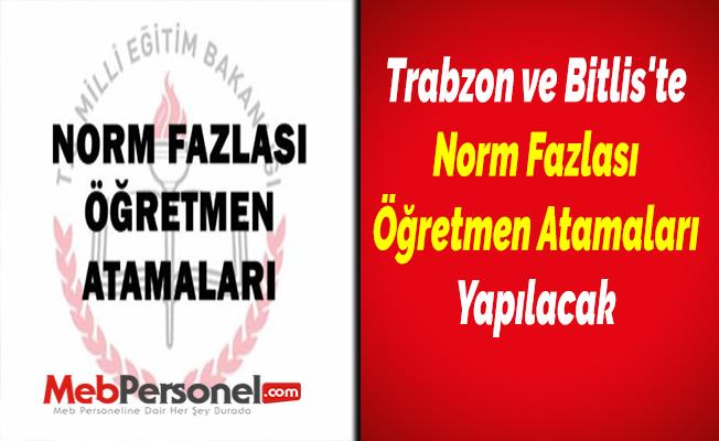 Trabzon ve Bitlis'te Norm Fazlası Öğretmen Atamaları Yapılacak