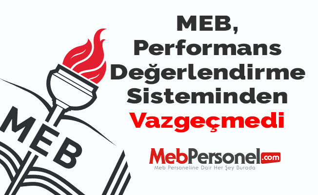 MEB, Performans Değerlendirme Sisteminden Vazgeçmedi