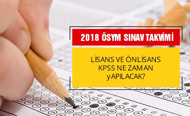 2018 KPSS önlisans ve lisans sınav tarihi ne zaman? ÖSYM
