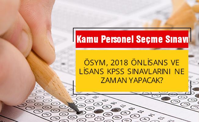 2018 KPSS önlisans ve lisans sınavı ne zaman? Memur olacaklar dikkat!