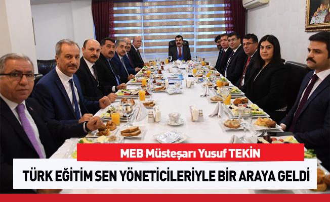 Müsteşar Tekin, Türk Eğitim-Sen yöneticileriyle bir araya geldi