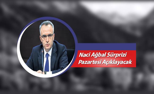 Naci Ağbal Sürprizi Pazartesi Açıklayacak
