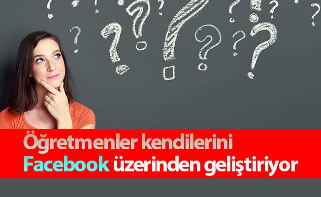 Öğretmenler kendilerini Facebook üzerinden geliştiriyor
