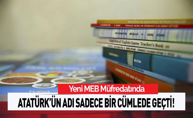 Yeni MEB müfredatında Atatürk'ün adı sadece bir cümlede geçti