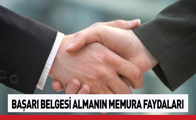 BAŞARI BELGESİ ALMANIN DEVLET MEMURLARINA YARARI
