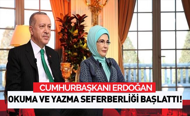 Cumhurbaşkanı Erdoğan okuma yazma seferberliği başlattı