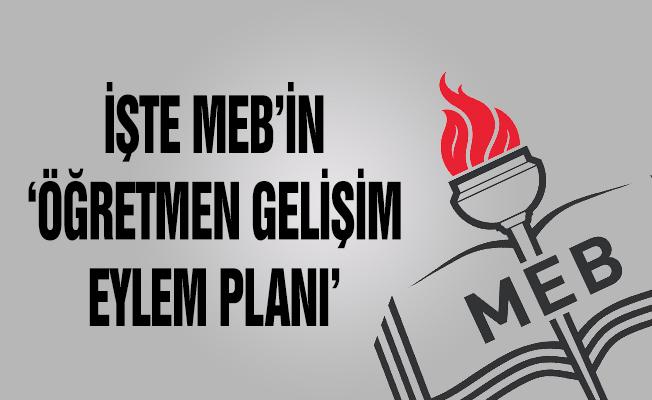 İşte MEB'in 'Öğretmen Gelişim Eylem Planı'