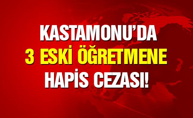Kastamonu'da 3 eski öğretmene hapis
