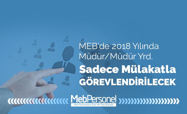 MEB'de 2018 Müdür/Müdür Yardımcıları Sadece Mülakatla Atanacak