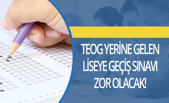TEOG yerine gelen liseye geçiş sınavı zor olacak