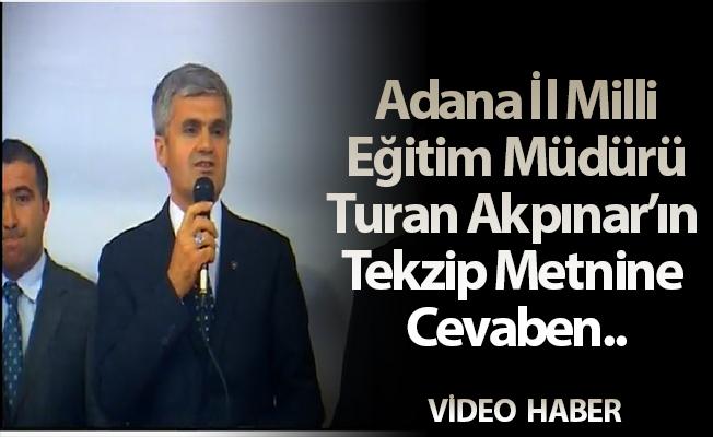 Adana İl Milli Eğitim Müdürü Turan Akpınar'ın Tekzip Metnine Cevaben..