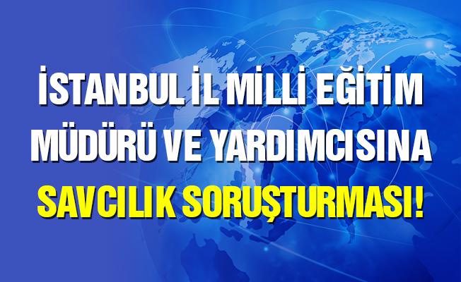 İstanbul milli eğitim müdürüne Savcılık soruşturması