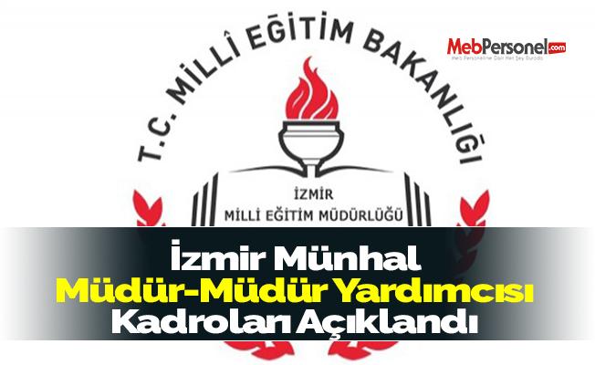 İzmir Münhal Müdür-Müdür Yardımcısı Kadroları Açıklandı