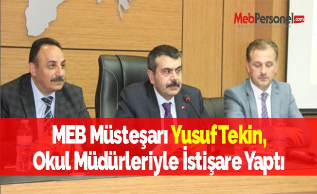 MEB Müsteşarı Yusuf Tekin, Okul Müdürleriyle İstişare Yaptı