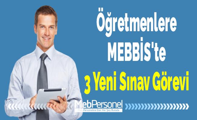 Öğretmenlere MEBBİS'te 3 Yeni Sınav Görevi