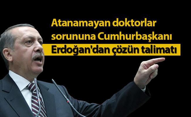 Atanamayan doktorlar sorununa Cumhurbaşkanı Erdoğan'dan çözün talimatı
