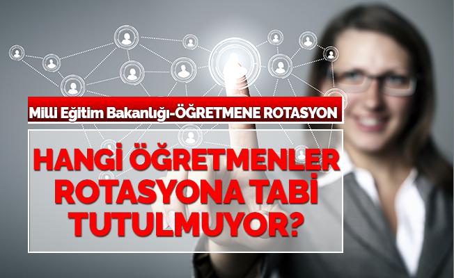 hangi_ogretmenler_rotasyona_tabi_tutulmu..._0d452.jpg