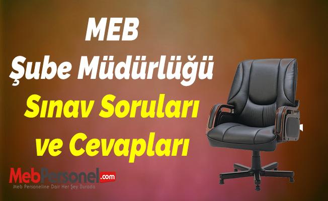 MEB Şube Müdürlüğü Sınav Soruları ve Cevapları