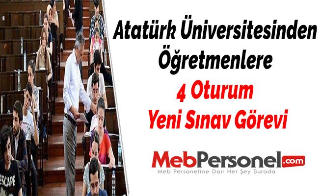 Atatürk Üniversitesinden Öğretmenlere 4 Oturum Yeni Sınav Görevi