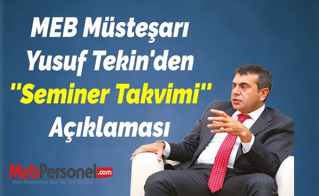 MEB Müsteşarı Yusuf Tekin'den ''Seminer Takvimi'' Açıklaması