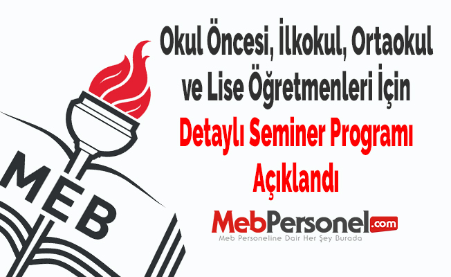 Okul Öncesi, İlkokul, Ortaokul ve Lise Öğretmenleri İçin Detaylı Seminer Programı Açıklandı