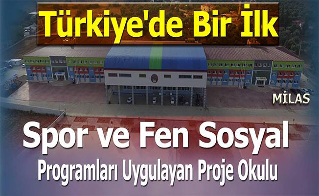 Türkiye'de Bir İlk: Spor ve Fen Sosyal Programları Uygulayan Proje Okulu Milas'ta
