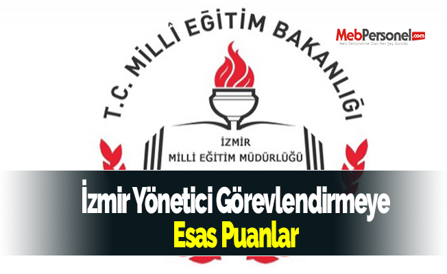 İzmir Yönetici Görevlendirmeye Esas Puanlar