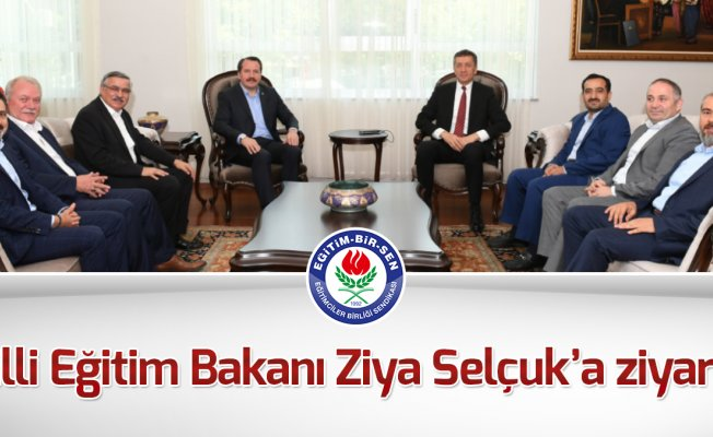 Milli Eğitim Bakanı Ziya Selçuk'a ziyaret