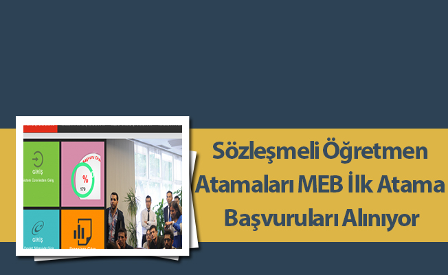 Sözleşmeli Öğretmen Atamaları MEB İlk Atama Başvuruları Alınıyor