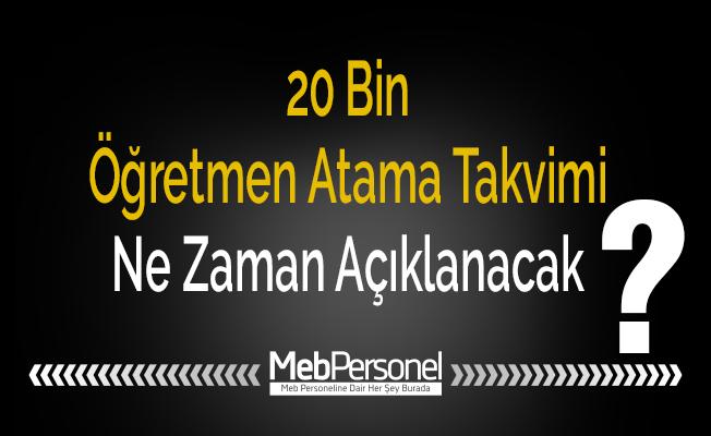20 Bin Öğretmen Atama Takvimi Ne Zaman Açıklanacak?