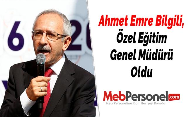 Ahmet Emre Bilgili, Özel Eğitim Genel Müdürü Oldu