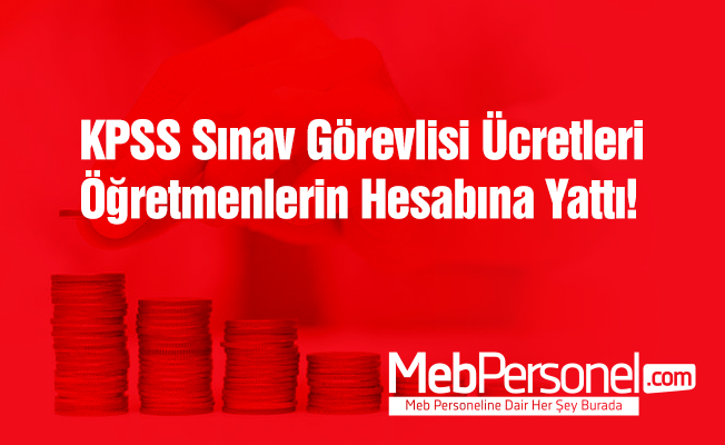KPSS-A sınav görevli ücretleri yatırıldı