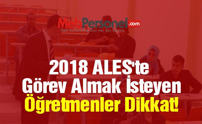 2018 ALES'te Görev Almak İsteyen Öğretmenler Dikkat!