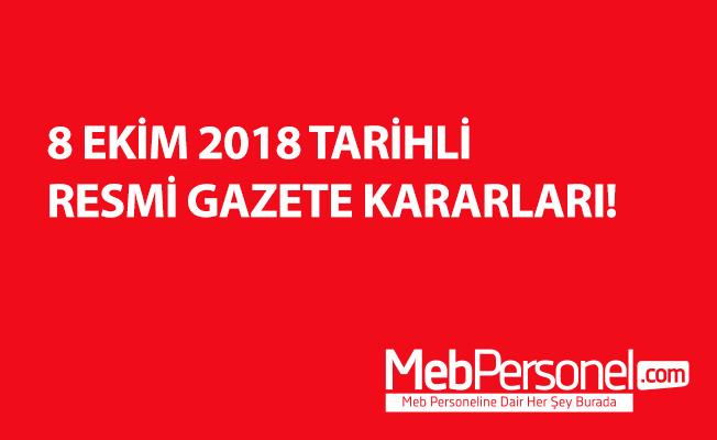 8 EKİM 2018 TARİHLİ RESMİ GAZETE KARARLARI!