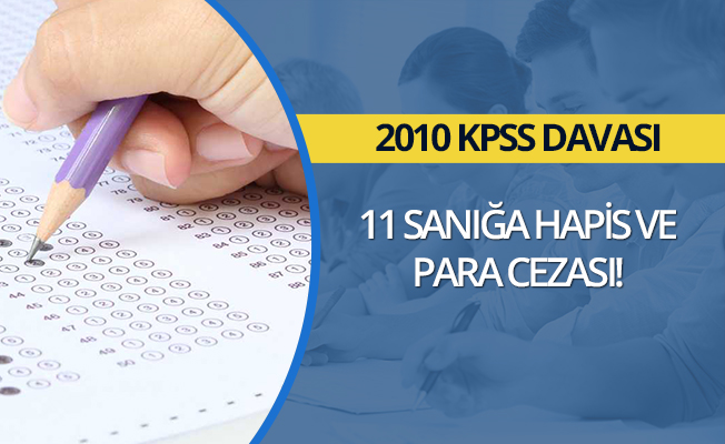 KPSS davasında 11 sanığa hapis ve para cezası