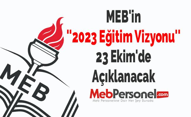 MEB'in ''2023 Eğitim Vizyonu'' 23 Ekim'de Açıklanacak