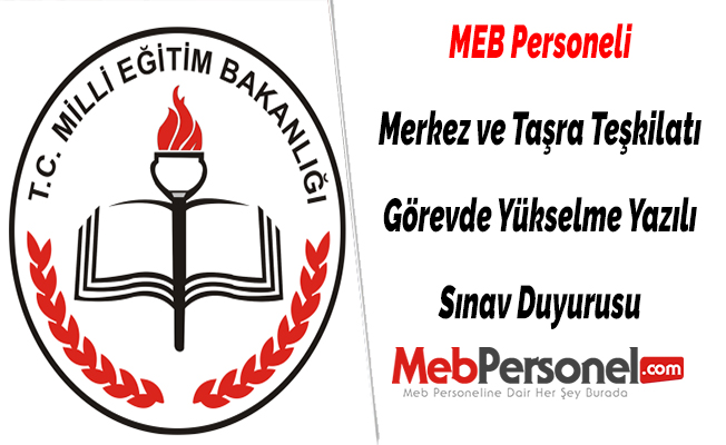 MEB Personeli Merkez ve Taşra Teşkilatı Görevde Yükselme Yazılı Sınav Duyurusu
