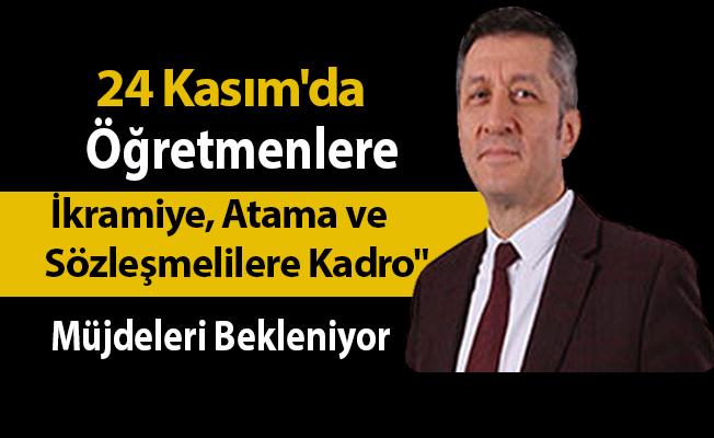 """24 Kasım'da Öğretmenlere """"İkramiye, Atama ve Sözleşmelilere Kadro"""" Müjdeleri Bekleniyor"""