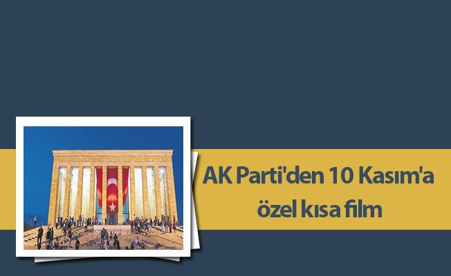 AK Parti'den 10 Kasım'a özel kısa film