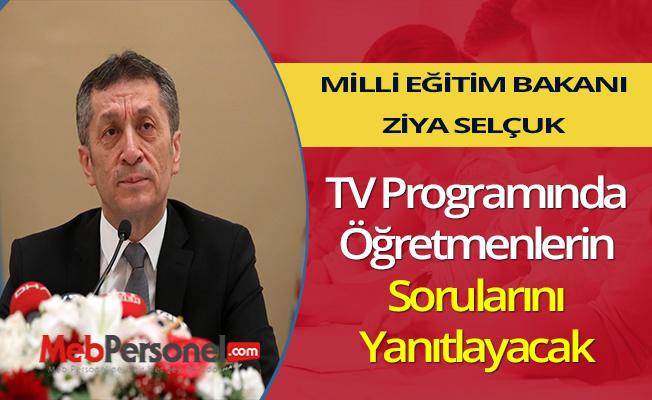 Bakan Selçuk, TV Programında Öğretmenlerin Sorularını Yanıtlayacak
