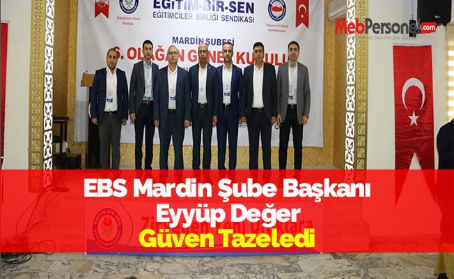 EBS Mardin Şube Başkanı Eyyüp Değer Güven Tazeledi