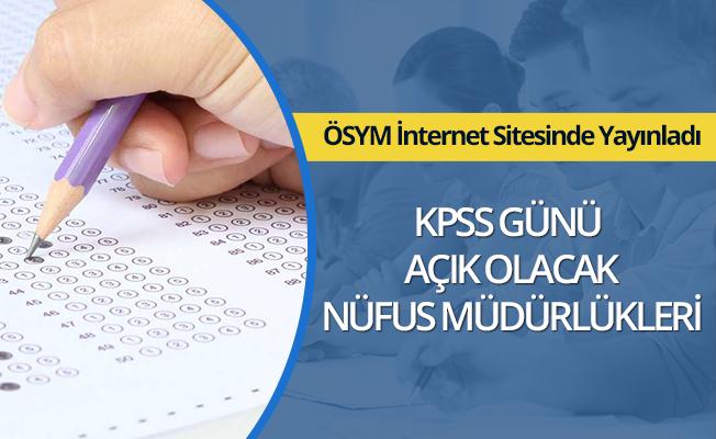 KPSS günü açık olacak nüfus müdürlükleri yayımlandı
