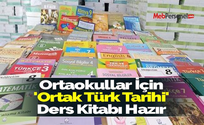 Ortaokullar İçin 'Ortak Türk Tarihi' Ders Kitabı Hazır