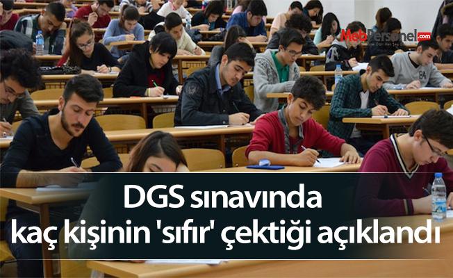 DGS sınavında kaç kişinin 'sıfır' çektiği açıklandı