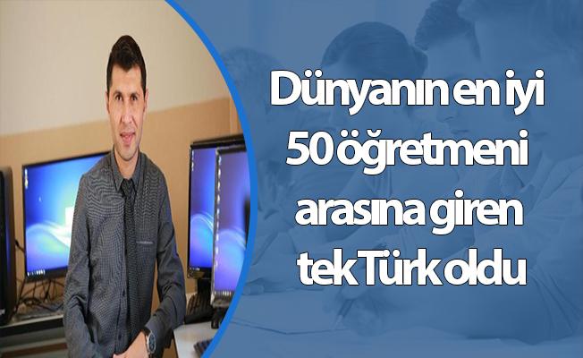 Dünyanın en iyi 50 öğretmeni arasına giren tek Türk oldu