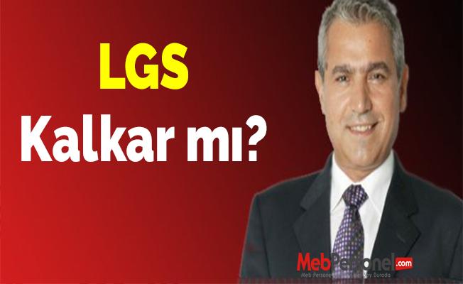 LGS Kalkar mı?