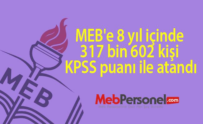 MEB'e 8 yıl içinde 317 bin 602 kişi KPSS puanı ile atandı